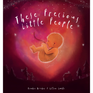 These Precious Little People, written by Frankie Brunker & illustrated by Gillian Gamble